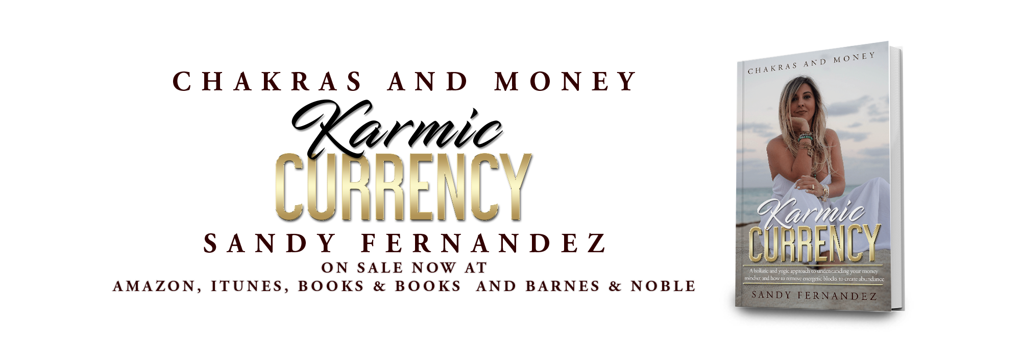 Chakras and Money - Your Karmic Currency by available now on Amazon, iTunes and Barnes and Noble